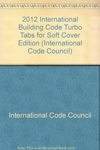 2012 International Building Code Turbo Tabs for Soft-Cover Edition - ICC (distributed by Cengage Learning) - 0001TS12 - ISBN:1609831020