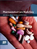 Pharmaceutical Care Made Easy: Essentials of Medicines Management in the Individual Patient (0853696500) by John Sexton