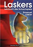 Laskers Lehrbuch des Schachspiels