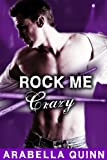 Rock Me: Crazy (New Adult Rockstar Erotic Romance)