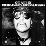 G.G. Allin Freaks Faggots Drunks and Junkies [VINYL]