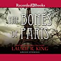 The Bones of Paris Audiobook by Laurie R. King Narrated by Jefferson Mays