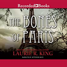 The Bones of Paris (       UNABRIDGED) by Laurie R. King Narrated by Jefferson Mays