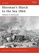 Sherman's March to the Sea 1864: Atlanta to Savannah (Campaign): David Smith,Richard Hook: 9781846030352: Amazon.com: Books
