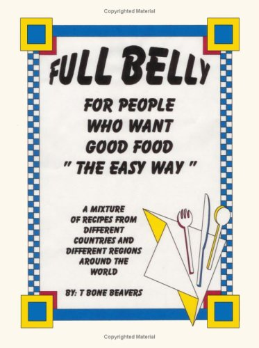 Full Belly: For People Who Want Good Food (The Easy Way)