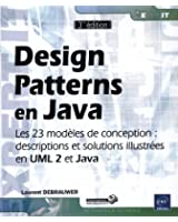 Design Patterns en Java - Les 23 modèles de conception : descriptions et solutions illustrées en UML 2 et Java [3e édition]