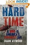Hard Time: A Brit in America's Toughe...