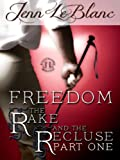 FREEDOM : The Rake and the Recluse : Part One (a time travel romance) (The Rake And The Recluse : A serial novel)