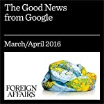 The Good News from Google | Jonathan Tepperman