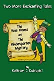 The Wee House and The Kindergarten Mystery: Two More Enchanting Tales
