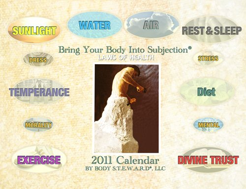 2011 Bring Your Body Into Subjection Health Calendar