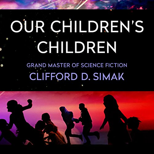 Our Children's Children - Clifford D. Simak