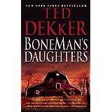 BoneMan's Daughters ~ Ted Dekker