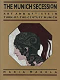 The Munich Secession: Art and Artists in Turn-of-the-Century Munich M Makela