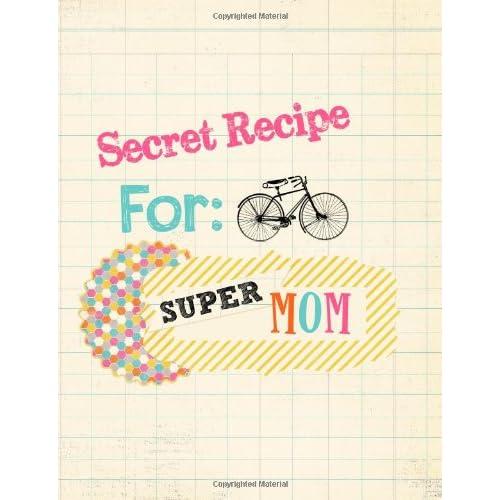 Secret Recipe for Super Mom (Organized Bliss) (Volume 1) Kristy Doubet Haare