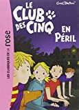 CLUB DES CINQ (LE) T.05 : EN PÉRIL