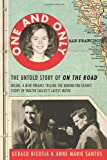 img - for One and Only: The Untold Story of On the Road and LuAnne Henderson, the Woman Who Started Jack Kerouac and Neal Cassady on Their Journey book / textbook / text book