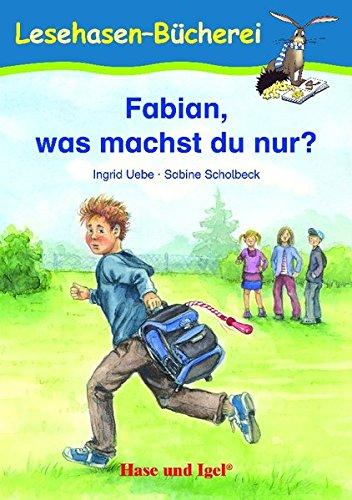 Fabian, was machst du nur?: Schulausgabe