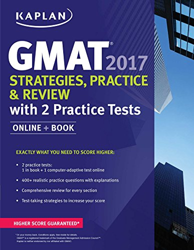 GMAT 2017 Strategies, Practice & Review with 2 Practice Tests: Online + Book (Kaplan GMAT)