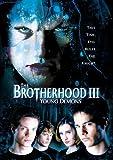 The Brotherhood 3: Young Demons
