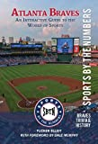 Atlanta Braves: An Interactive Guide to the World of Sports (Sports by the Numbers / Trivia & History)