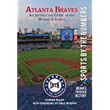 Atlanta Braves: An Interactive Guide to the World of Sports (Sports by the Numbers / Trivia & History) ~ Tucker Elliot