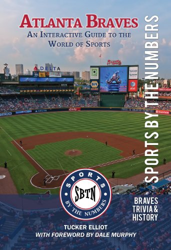 Tucker Elliot - Atlanta Braves: An Interactive Guide to the World of Sports (Sports by the Numbers / Trivia & History) (English Edition)