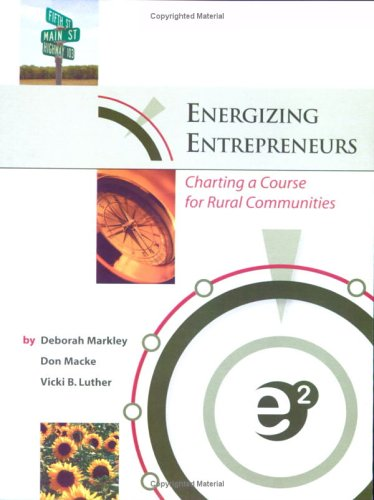 Energizing Entrepreneuers - Chariting a Course for Rural Communities