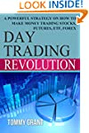 Day Trading Revolution: A Powerful St...