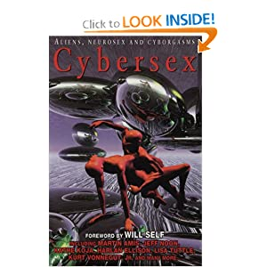 Cybersex: Aliens, Neurosex and Cyborgasms by Ruth Glyn Jones