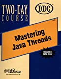 img - for Mastering Java Threads Two-Day Course (One-day course for the Internet) book / textbook / text book