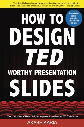 How to Design TED-Worthy Presentation Slides (Black & White Edition):...