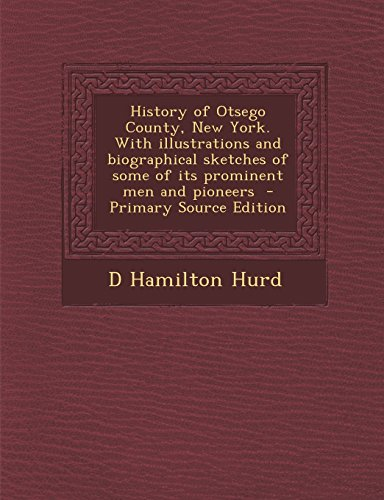 History of Otsego County, New York. With illustrations and biographical sketches of some of its prominent men and pioneers