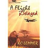 A Flight Delayedby Kc Lemmer
