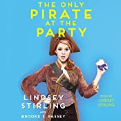 The Only Pirate at the Party | [Lindsey Stirling, Brooke S. Passey]