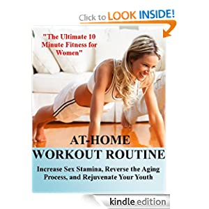 FREE KINDLE BOOK: At Home Workout Routine: How to Achieve Killer Results in 10 Minutes or Less