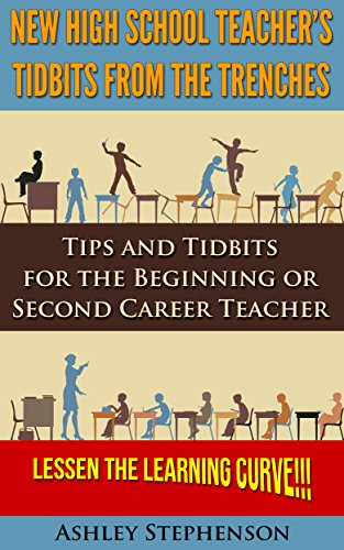 Ashley Stephenson - New High School Teacher's TidBits from the Trenches: Tips and TidBits for the Beginning or Second Career Teacher-Lessen the Learning Curve!!!
