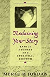 Reclaiming Your Story: Family History and Spiritual Growth