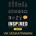 Inspired!: Take Your Product Dream from Concept to Shelf | Vik Venkatraman