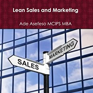 Lean Sales and Marketing | [Ade Asefeso, MCIPS MBA]
