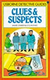 CLUES & SUSPECTS [USBORNE DETECTIVE GUIDES]