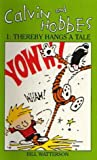 Bill Watterson Calvin And Hobbes Volume 1 `A': The Calvin & Hobbes Series: Thereby Hangs a Tail: Thereby Hangs a Tale Vol 1