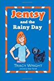 Jentsy and the Rainy Day (Jensty) (Volume 1)