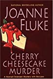 Cherry Cheesecake Murder (Hannah Swensen Mysteries) (0758202946) by Fluke, Joanne