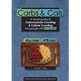 Carbs & Cals: A Visual Guide to Carbohydrate & Calorie Counting for People with Diabetesby Chris Cheyette