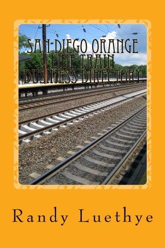 San Diego Orange Line Train Business Directory [Luethye, Randy] (Tapa Blanda)