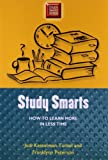Study Smarts: How to Learn More in Less Time (Study Smart Series) (0299191842) by Kesselman-Turkel, Judi