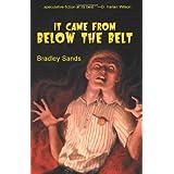 It Came from Below the Belt ~ Bradley Sands