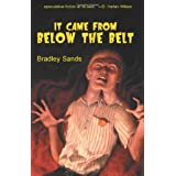 It Came from Below the Beltby Bradley Sands