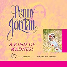 A Kind of Madness (       UNABRIDGED) by Penny Jordan Narrated by Karen Cass
